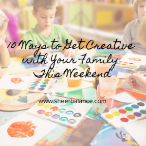 Get Creative with Your Family